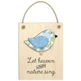 Let Heaven and Nature Sing Plaque