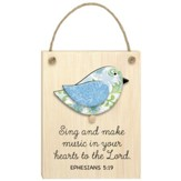 Sing and Make Music in Your Hearts to the Lord, Ephesians 5:19, Plaque