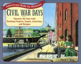 Civil War Days: Discover the Past With Exciting Projects, Games, Activities and Recipes - Slightly Imperfect