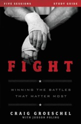 Fight Study Guide: Winning the Battles That Matter Most - eBook