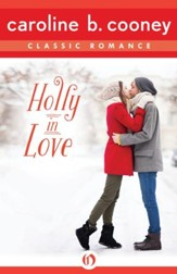 Holly in Love: A Cooney Classic Romance - eBook