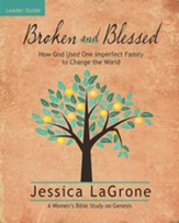 Broken and Blessed Leader Guide: How God Used One Imperfect Family to Change the World - eBook