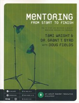 Mentoring From Start to Finish: How to Start and Maintain a Healthy Mentoring Program for Teenagers