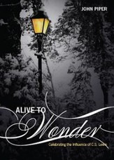 Alive To Wonder: Celebrating The Influence Of C.S. Lewis - eBook