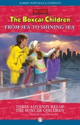 From Sea to Shining Sea: Three Adventures of the Boxcar Children - eBook