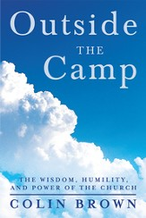 Outside the Camp: The Wisdom, Humility, and Power of the Church - eBook