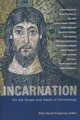 Incarnation: On the Scope and Depth of Christology