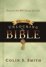 10 Keys for Unlocking the Bible: Treasures that Will Change Your Life