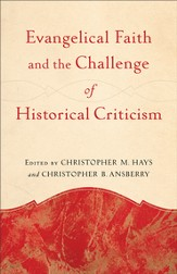 Evangelical Faith and the Challenge of Historical Criticism - eBook