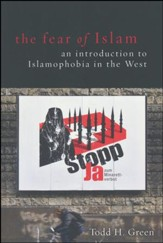 The Fear of Islam: An Introduction to Islamophobia in the West