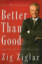 Better Than Good: Creating a Life You Can't Wait to Live - eBook