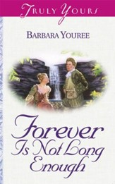 Forever Is Not Long Enough - eBook
