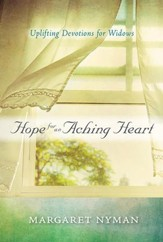 Hope for an Aching Heart: Uplifting Devotions for Widows - eBook