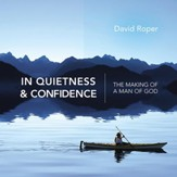 In Quietness & Confidence: The Making of a Man of God - eBook