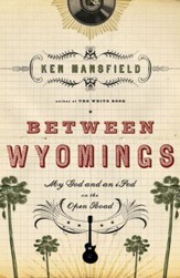 Between Wyomings: My God and an iPod on the Open Road - eBook