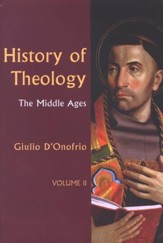 History of Theology, Volume 2: The Middle Ages