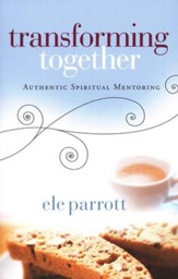 Transforming Together: Authentic Spiritual Mentoring