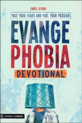 Evangephobia: Face Your Fears & Fuel Your Passion, Student Devotional