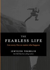 The Fearless Life: Live Worry-Free No Matter What Happens - eBook