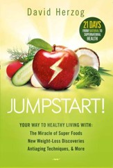 Jumpstart!: Your Way to Healthy Living With the Miracle of Superfoods, New Weight-Loss Discoveries, Antiaging Techniques & More - eBook