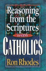 Reasoning from the Scriptures with Catholics - eBook
