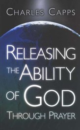 Releasing the Ability of God Through Prayer