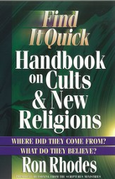 Find It Quick Handbook on Cults and New Religions: Where Did They Come From? What Do They Believe? - eBook