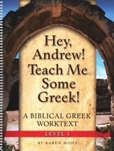 Hey, Andrew! Teach Me Some Greek! Level One Workbook
