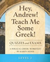 Hey, Andrew! Teach Me Some Greek! Level 2 Quizzes/Exams