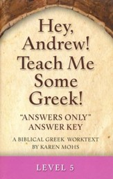 Hey, Andrew! Teach Me Some Greek! Level 5 Answers Only Answer Key