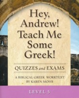 Hey, Andrew! Teach Me Some Greek! Level 5 Quizzes & Exams