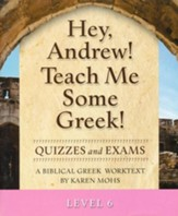 Hey, Andrew! Teach Me Some Greek! Level 6 Quizzes & Exams