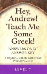 Hey, Andrew! Teach Me Some Greek! Level 7 Answers Only Answer Key