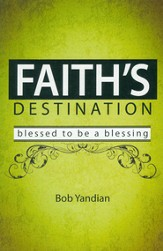 Faith's Destination: Blessed to Be a Blessing - eBook