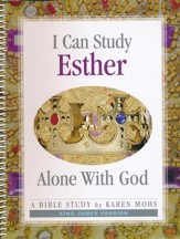 I Can Study Esther Alone With God (KJV Version)