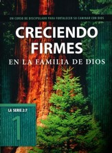 La Serie 2:7 #1: Creciendo Firmes en la Familia de Dios  (The 2:7 Series #1: Growing Strong in God's Family)