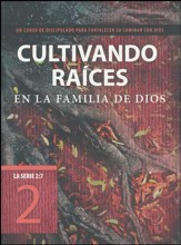 La Serie 2:7 #2: Cultivando Raíces en la Familia de Dios  (The 2:7 Series #2: Deepening Your Roots in God's Family)