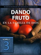 Serie 2:7, Dando Fruto en la Familia de Dios  (2:7 Series: Bearing Fruit in God's Family)