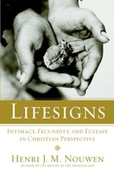 Lifesigns: Intimacy, Fecundity, and Ecstasy in Christian Perspective - eBook