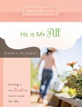 He Is My All: Living in the Truth of God's Love for Me - eBook
