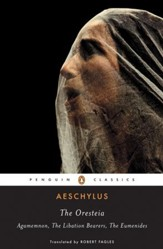 The Oresteia: Agamemnon; The Libation Bearers; The Eumenides - eBook
