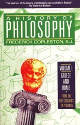 A History of Philosophy, Volume I: Greece and Rome From the Pre-Socratics to  Plotinus (Paperback)