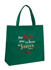 For Unto You is Born a Savior, Luke 2:11, Tote Bag