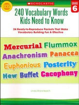 240 Vocabulary Words Kids Need to  Know: Grade 6: 24 Ready-to-Reproduce Packets That Make Vocabulary Building Fun & Effective
