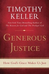 Generous Justice: How God's Grace Makes Us Just - eBook