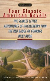 Four Classic American Novels: The  Scarlet Letter, Adventures of Huckleberry Finn, The RedBadge Of Courage, Billy Budd - eBook