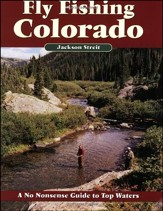 Fly Fishing in Colorado, 2nd Edition