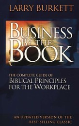 Business By The Book: Complete Guide of Biblical Principles for the Workplace - eBook