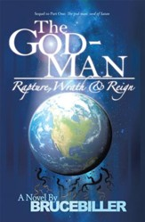 The God-Man: Rapture, Wrath, and Reign - eBook