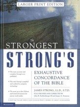 The Strongest Strong's Exhaustive Concordance, Larger-Print Edition